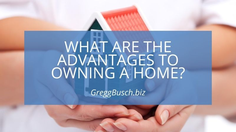 Advantages to Owning a Home