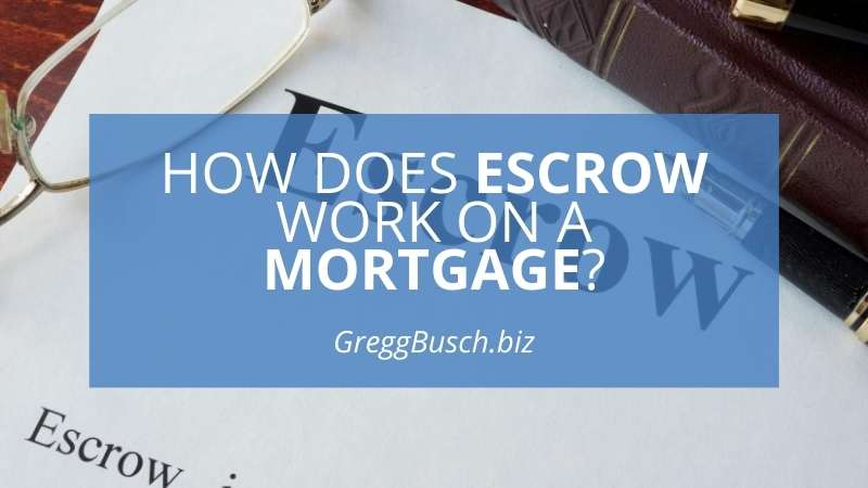 How Does Escrow Work on a Mortgage